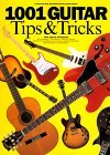 1001 Guitar Tips and Tricks